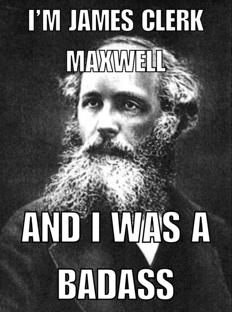 James Clerk Maxwell the Bad Ass